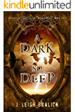 A Dark So Deep (The Madness Method Book 2)