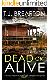 DEAD OR ALIVE a totally addictive thriller with a breathtaking twist