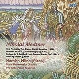 Medtner: Piano Quintet, Etc.