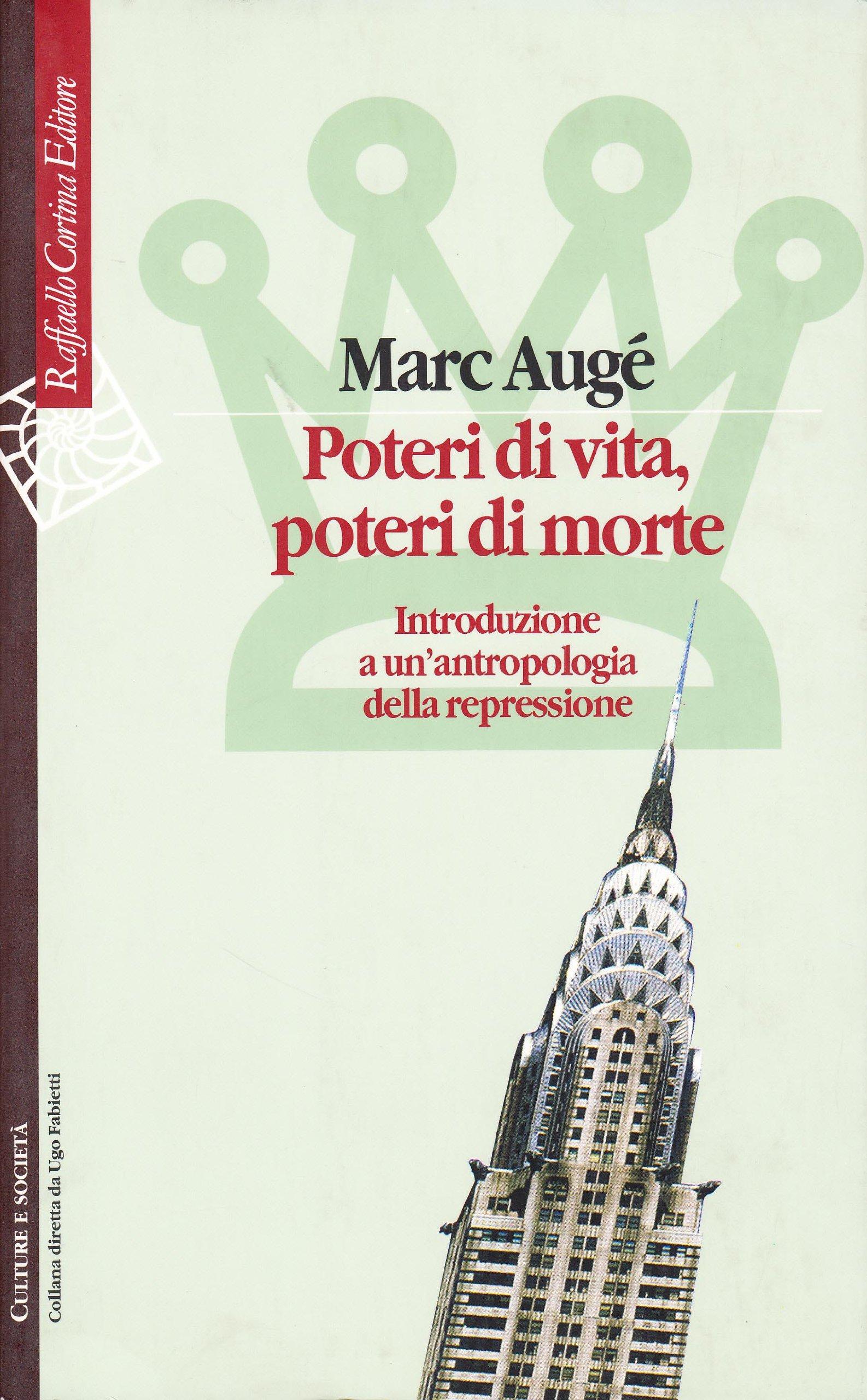 Poteri di vita, poteri di morte. Introduzione a un'antropologia della repressione Copertina flessibile – 1 ago 2003 Marc Augé A. D' Orsi Cortina Raffaello 8870788520