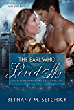 The Earl Who Loved Me (The Seldon Park Christmas Novellas Book 3)