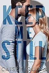 Keep Me Still Kindle Edition