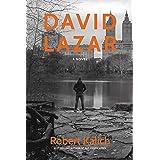 David Lazar: A Novel Inspired By A True Story