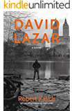 David Lazar: A Novel Inspired By A True Story