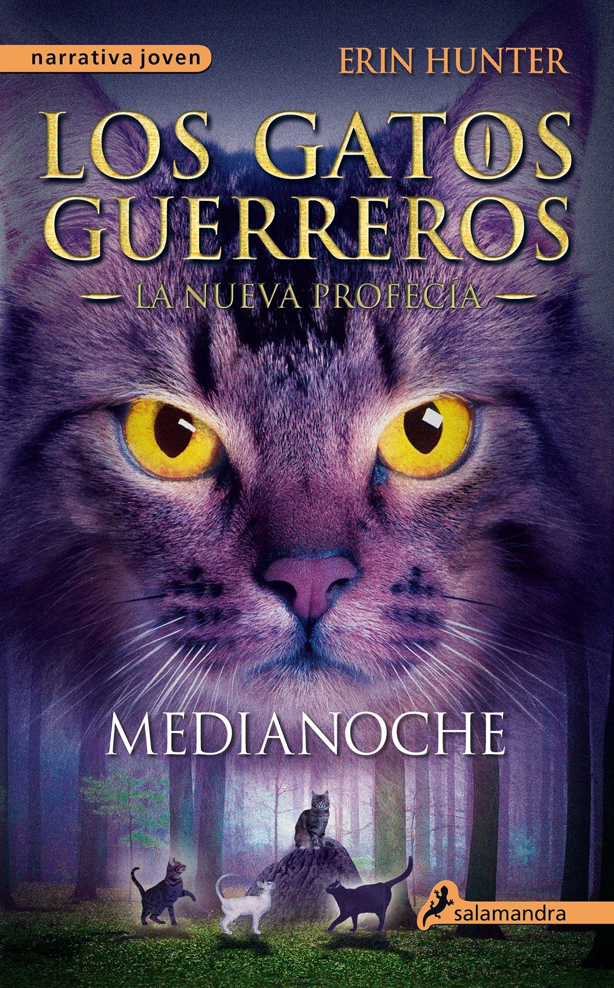 Medianoche: Los gatos guerreros - La nueva profecía I Narrativa Joven: Amazon.es: Erin Hunter, Begoña Hernández Sala: Libros