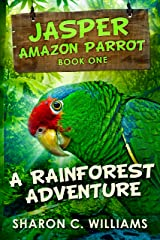 A Rainforest Adventure (Jasper - Amazon Parrot Book 1) Kindle Edition