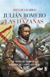 Julián Romero. El de las hazañas (Crónicas de la Historia)