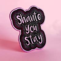 Parche Shante You Stay
