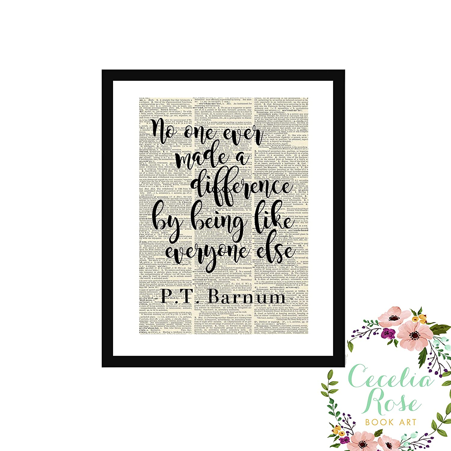 No One Ever Made A Difference By Being Like Everyone Else P.T. Barnum The Greatest Showman Farmhouse Literary Typography Vintage Book Page Word Art Quote Print-Wall Art-Gift 8x10 Unframed Print