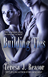 Building Ties (Military Romantic Suspense) (SEAL Team Heartbreakers Book 4)