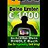Deine ersten 1000 Euro Schreibe Dein erstes Kindle Buch, das Dir regelmäßig Geld einbringt: Jetzt kostenlos mit Kindle Unlimited lesen
