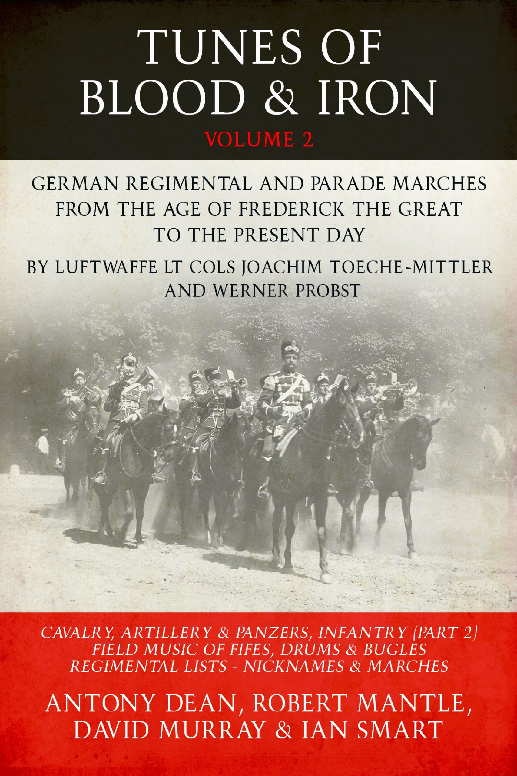 Tunes Of Blood And Iron  German Regimental And Parade Marches From Frederick The Great To The Present Day