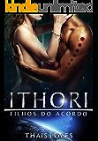 Ithori (Filhos do Acordo Livro 3) (Portuguese Edition)