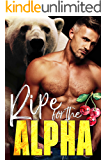 Ripe for the Alpha (The Ridge Brothers Bear Shifters Book 4)