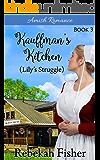 Lily's Struggle (Kauffman's Kitchen Book 3)