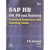 Sap Hr Om, Pd and Training: Technical Reference and Learning Guide