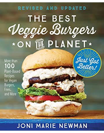 The Best Veggie Burgers on the Planet, revised and updated: More than 100 Plant