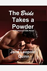 The Bride Takes a Powder: A Birchwood Falls Novel Kindle Edition