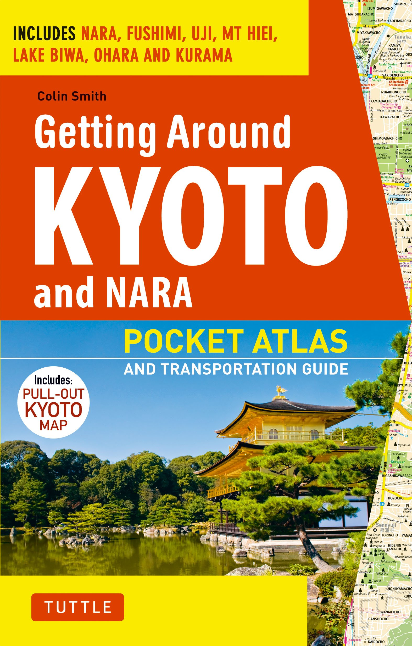 Getting Around Kyoto and Nara: Pocket Atlas and Transportation Guide
