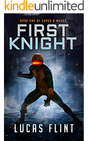 First Knight Capes Masks Book 1 Kindle Edition By Flint Lucas Literature Fiction Kindle Ebooks Amazon Com