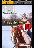 Alles unter Kontrolle (Pferdeinternat Sankt Anna 30)