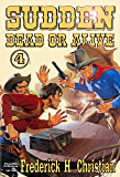 Sudden - Dead or Alive (A Sudden Western Book 4) (English Edition)