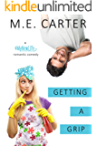 Getting a Grip: A #MyNewLife Romantic Comedy