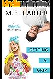 Getting a Grip: A #MyNewLife Romantic Comedy