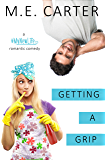 Getting a Grip: Getting a Grip Duet #1 (#MyNewLife)