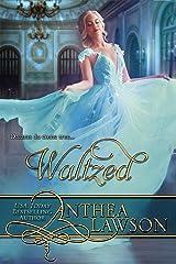 Waltzed: A Victorian Cinderella Tale Kindle Edition