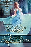 Waltzed: A Victorian Cinderella Tale