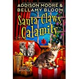 Santa Claws Calamity: Cozy Mystery (Country Cottage Mysteries Book 3)