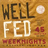 Well Fed Weeknights: Complete Paleo Meals in 45 Minutes or Less (Well Fed Cookbook Series)