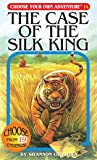 The Case of the Silk King (Choose Your Own Adventure #14)