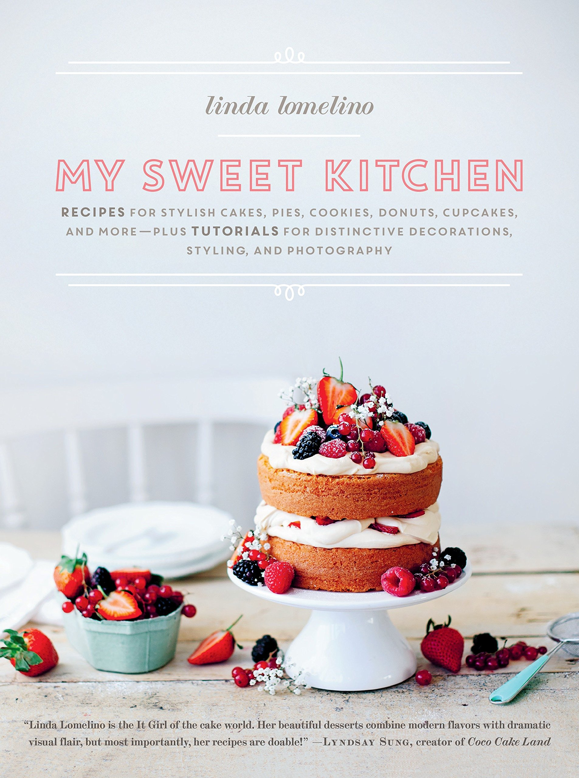 My Sweet Kitchen: Recipes for Stylish Cakes, Pies, Cookies, Donuts, Cupcakes, and More-plus tutorials for distinctive decoration, styling, and photography by Roost Books