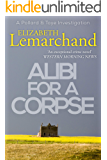 Alibi For A Corpse (Pollard & Toye Investigations Book 3)