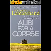 Alibi For A Corpse (Pollard & Toye Investigations Book 3)