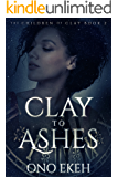 Clay to Ashes (The Children of Clay Book 2)
