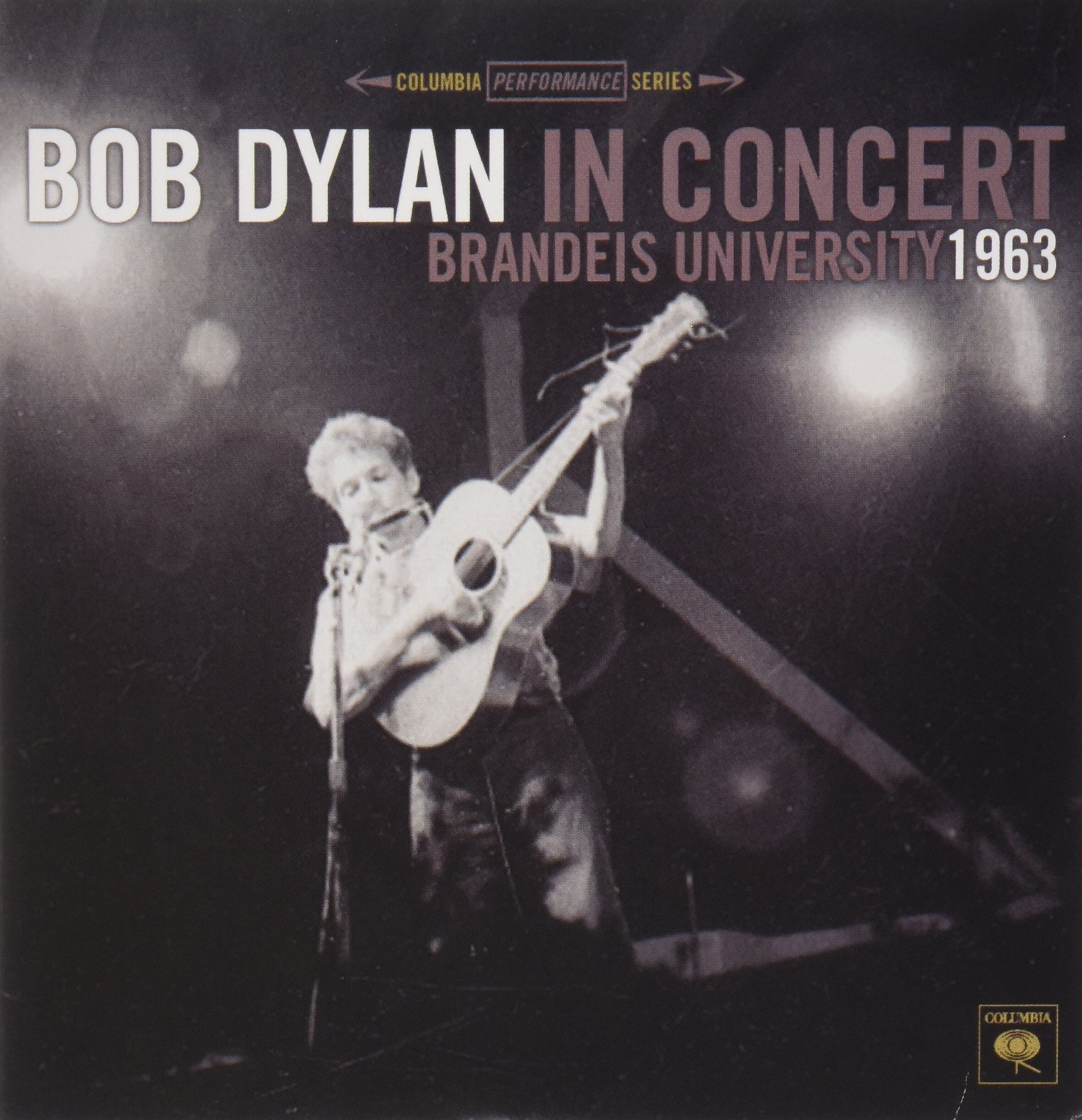 Bob Dylan In Concert: Brandeis University, 1963 by Columbia Records