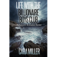 Life with the Billionaire Boys Club (Billionaire Romance Book 22)