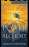 The Power of Alchemy (The Argos Dynasty Trilogy Book 2)