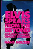 Elvis Speaks from the Beyond: And Other Celebrity Ghost Stories (Occult)