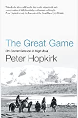 The Great Game: On Secret Service in High Asia (Not A Series) Kindle Edition