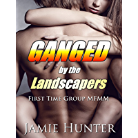 Ganged - by the Landscapers: First Time Group MFMM (English Edition)