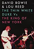 DAVID BOWIE & LOU RE - THIN WHITE DUKE, THE VS. THE KING OF NEW