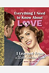 Everything I Need to Know About Love I Learned From a Little Golden Book Kindle Edition