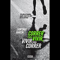 Correr para vivir, vivir para correr: De cómo el running puede mejorar la vida de las personas