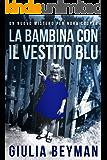 La bambina con il vestito blu (Nora Cooper )
