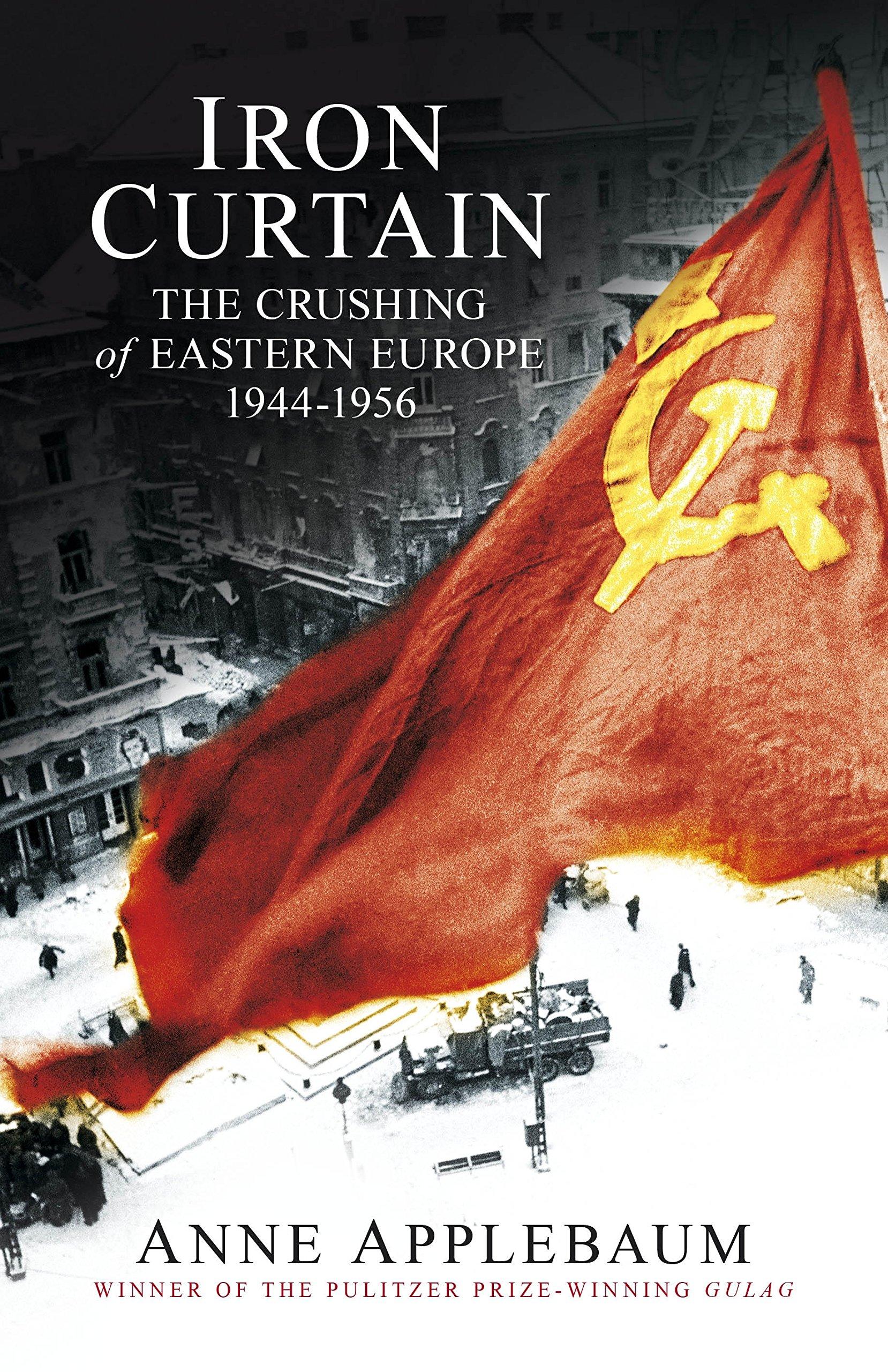 Iron Curtain: The Crushing of Eastern Europe 1944-56 ebook