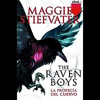 The raven boys: la profecía del cuervo (eBook-ePub)